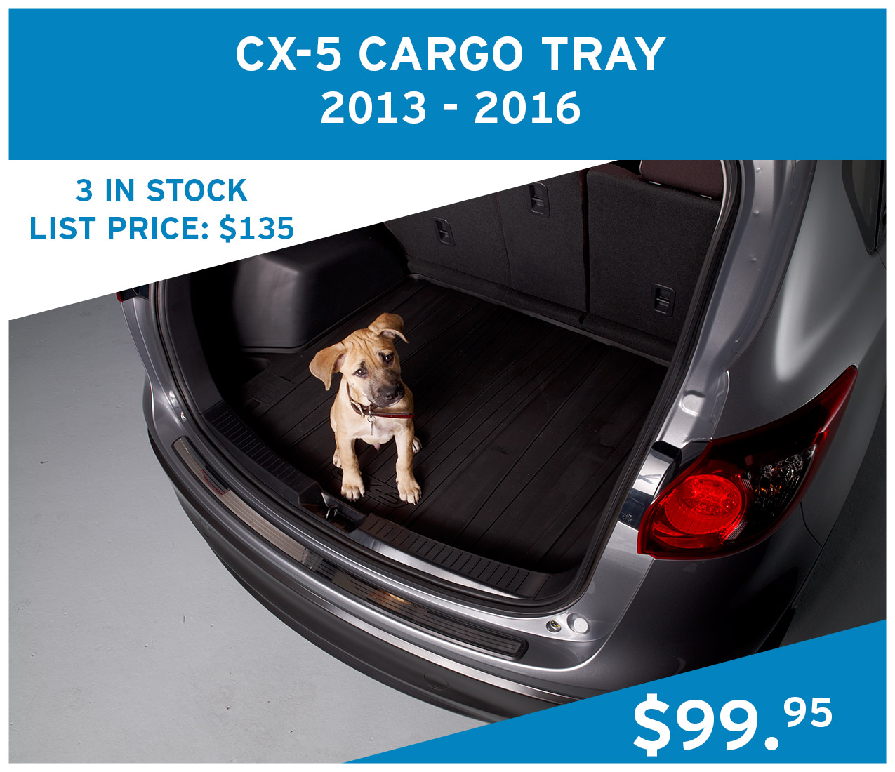 5x CX-5 Cargo Trays for 2013 - 2016 vehicles at $99.95