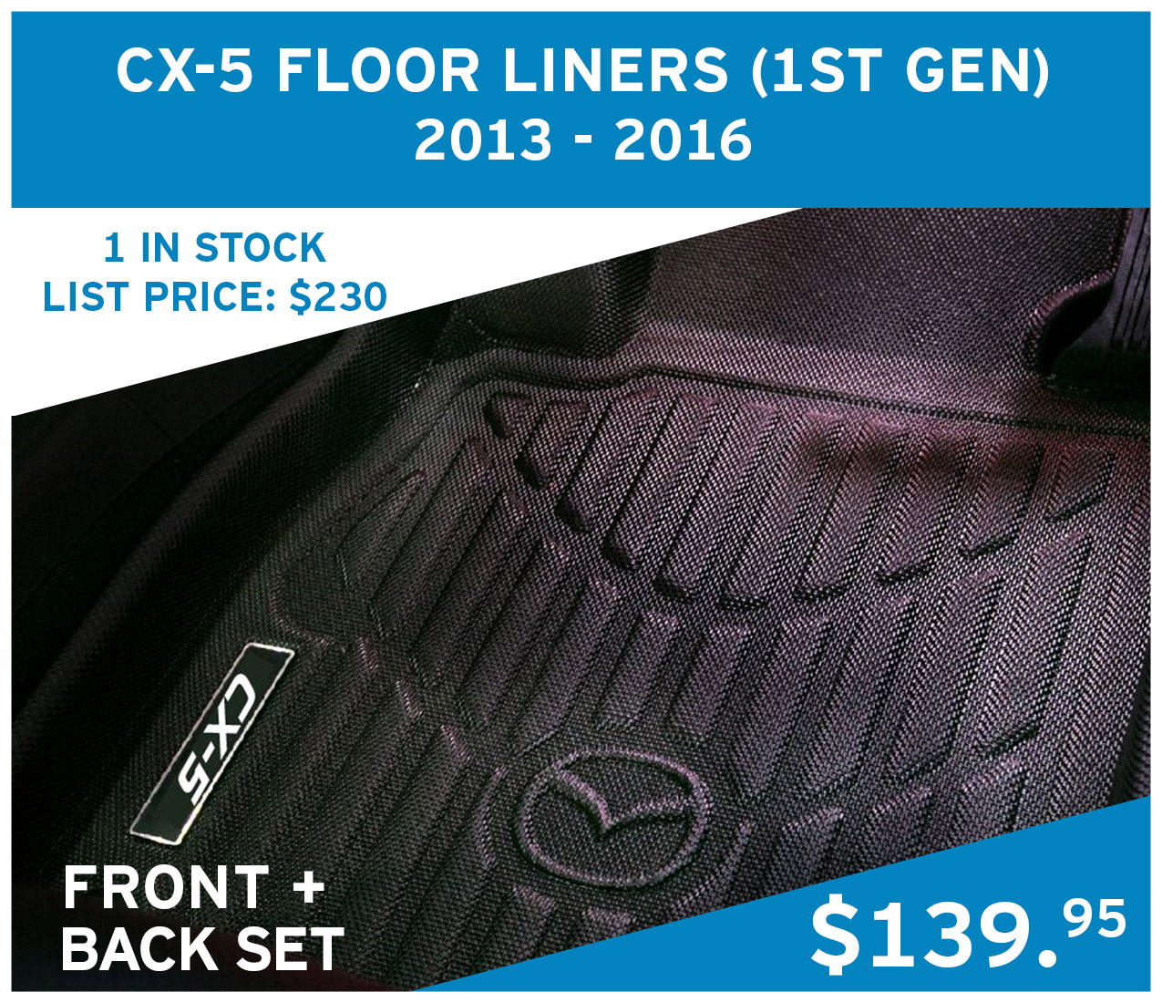 2x CX-5 Floor Liners (1st Gen) for 2013 - 2016 vehicles at $139.95